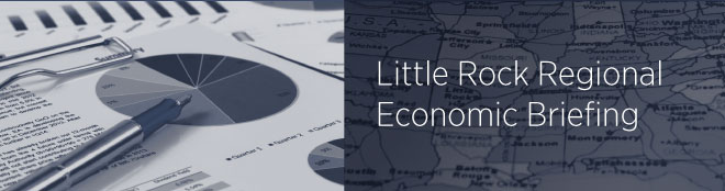 Little Rock Regional Economic Briefing